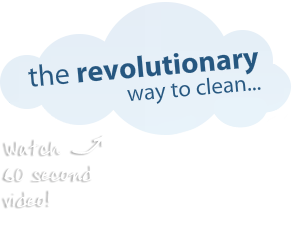 The Revolutionary way to clean...watch the 15 second video!